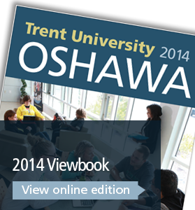Trent University Oshawa Viewbook