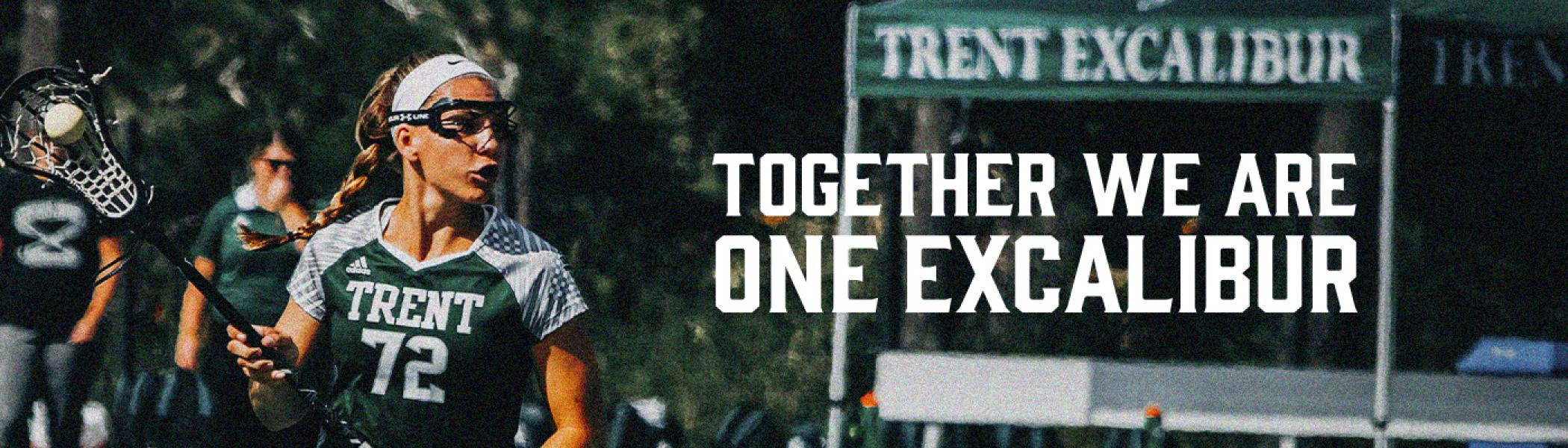 A women's lacrosse player catches the ball. Text overlay reads: Together we are One Excalibur