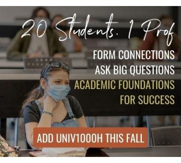 20 Students, 1 Prof. Form Connections, Ask Big Questions. Academic Foundations for Success. Add UNIV1000H This Fall