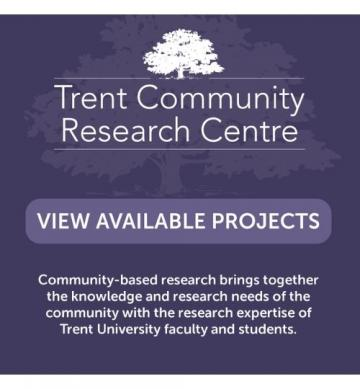 Trent Community Research Centre. View Available Projects. Community-based research brings together the knowledge and research needs of the community with the research expertise of Trent University faculty and students.