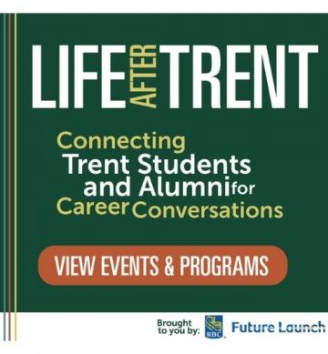 Life After Trent. Connecting Trent Students and Alumni for Career Conversations. View Events & Programs.