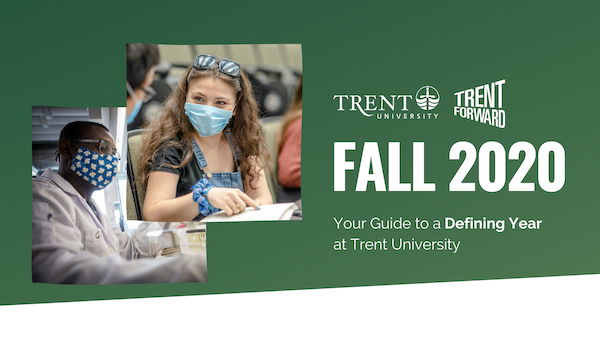 Fall 2020: Your Guide to a Defining Year at Trent University