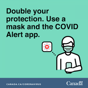 Double your protection. Use a mask and the COVID Alert app.