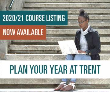 2020/21 Course Listing Now Available. Plan Your Year at Trent.