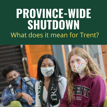 Province-wide Shutdown: What does it mean for Trent?