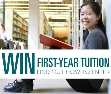 Win First-Year Tuition. Find out how to enter.