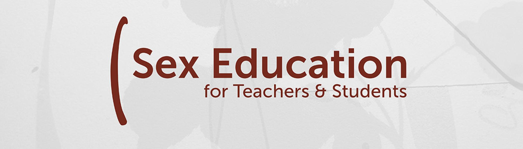 text that says Sex Education for Teachers and Students over a grey image