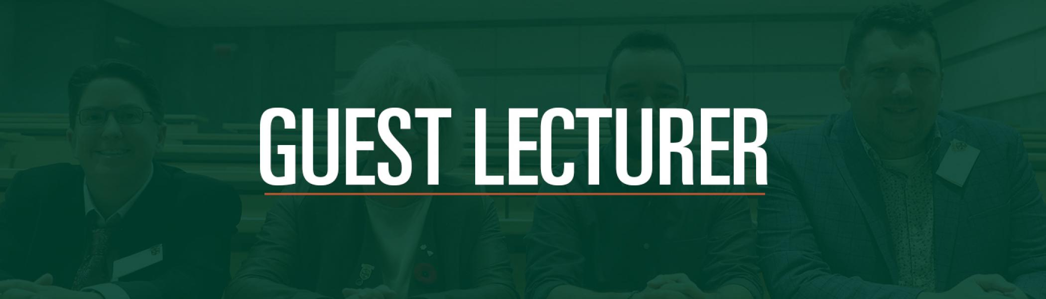 Green background with people faded behind, text 'Guest Lecturer' over top.