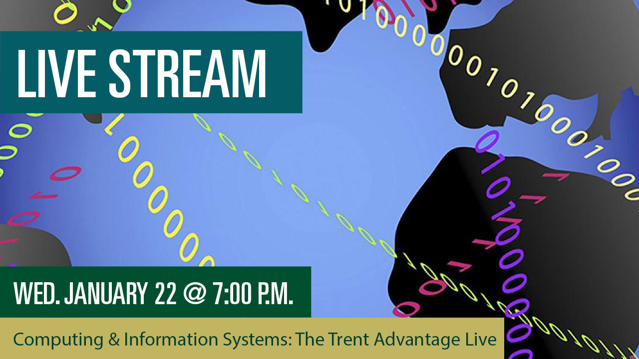 Computing & Information Systems: Trent Advantage Live Stream