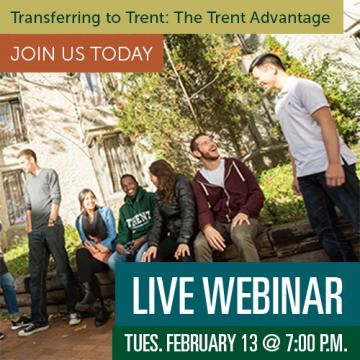 Live Webinar, Wednesday February 13 7pm, Transferring to Trent: The Trent Advantage