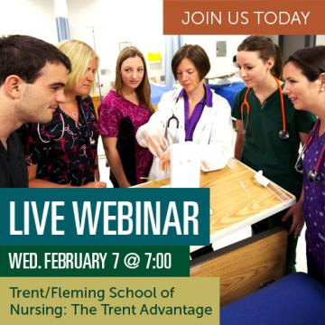 Live Webinar, Wednesday February 7 7pm, Trent/Fleming Nursing: The Trent Advantage