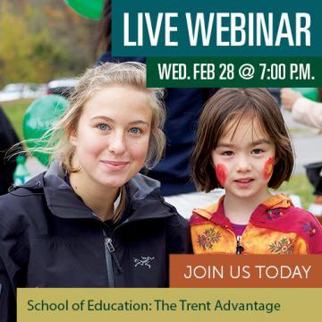 Live Webinar, Wednesday February 28 7pm, The Teacher Education Stream: The Trent Advantage