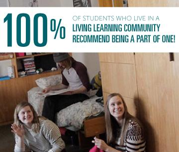 100% of students who live in a living learning community recommend being a part of one