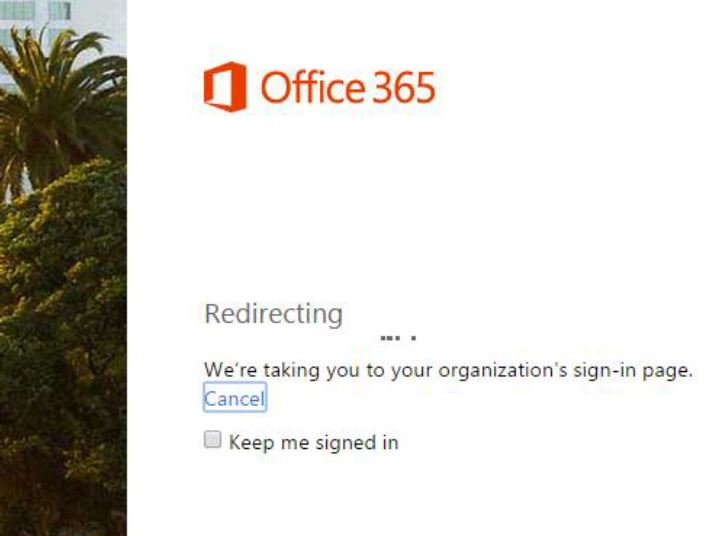 "Screen shot of Office 365 credentials screen with redirect message: ""You are being redirected to your organization's sign on page."""