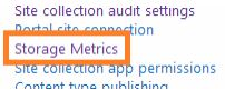 Screen shot of Step 2 with Storage metrics selected under the Site Collection Administration menu